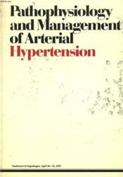 Pathophysiology And Management Of Arterial Hypertension. Conference In Copenhagen, April 10-11, 1975. - Couverture - Format classique