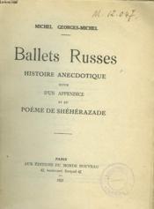 Ballets Russes. Histoire Anecdotique Suivie D'Un Appendice Et Du Poheme De Sheherazade. - Couverture - Format classique