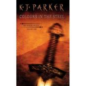Vente livre :  THE COLOURS IN THE STEEL  - K.J. Parker - K. J. Parker