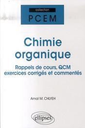 Chimie organique ; résumé de cours, qcm et exercices corrigés - Intérieur - Format classique