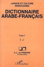 Dictionnaire Arabe Francais ; Langue Et Culture Marocaines T.7 - Intérieur - Format classique