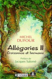 Allegories Ii Croissance Et Harmonie - Couverture - Format classique