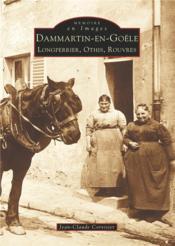 Dammartin-en-Goële t.1 ; Longperrier, Othis, Rouvres - Couverture - Format classique