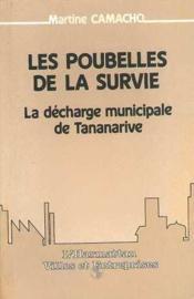 Poubelles De La Survie La Decharge ... De Tananarive - Couverture - Format classique