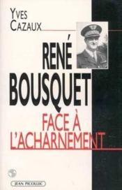 Rene Bousquet Face A L'Acharnement - Couverture - Format classique