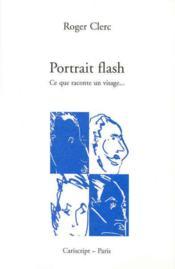 Portrait flash ; ce que raconte un visage... - Couverture - Format classique