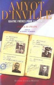 Amyot D'Inville. Quatre Freres Pour La France - Intérieur - Format classique