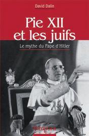 Pie XII et les juifs ; le mythe du Pape d'Hitler - Intérieur - Format classique