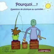 Pourquoi...? : Questions De Physique Au Quotidien - Couverture - Format classique