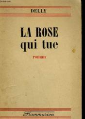 La Rose Qui Tue. - Couverture - Format classique
