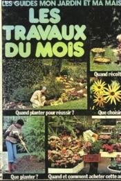 Les Guides Mon Jardin Et Ma Mairon - Les Travaux Du Mois - N°28 - Couverture - Format classique