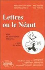 Lettres Ou Le Neant Avoir Des Connaissances Litteraires Savoir Les Utiliser - Couverture - Format classique