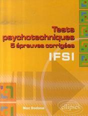Tests psychotechniques ; 5 épreuves corrigées ; ifsi - Intérieur - Format classique