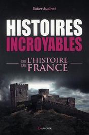 Histoires Incroyables De L'Histoire De France - Intérieur - Format classique