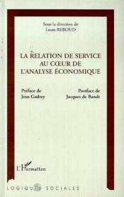 La Relation De Service Au Coeur De L'Analyse Economique - Couverture - Format classique