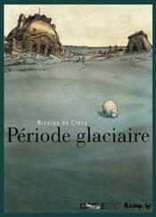 Période glaciaire - Intérieur - Format classique