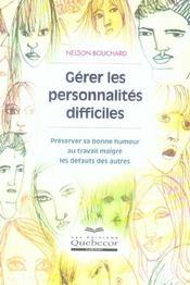 Gérer les personnalités difficiles ; préserver sa bonne humeur au tavail malgré les défauts des autres - Intérieur - Format classique