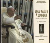 Jean-Paul Ii A Lourdes Pelerin De Limmaculee (14-15 Aout 2004) - Couverture - Format classique