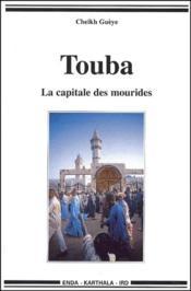 Touba ; la capitale des mourides - Couverture - Format classique