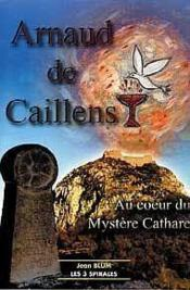 Arnaud De Caillens. Mystere Cathare - Couverture - Format classique