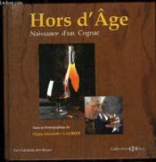 Hors D'Age - Naissance D'Un Cognac - Couverture - Format classique
