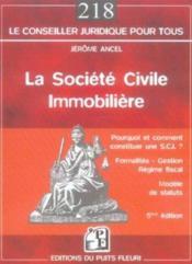La Societe Civile Immobiliere. Pourquoi & Comment Constituerune S.C.I.? Formalites,Gestion,Regime Fi - Couverture - Format classique