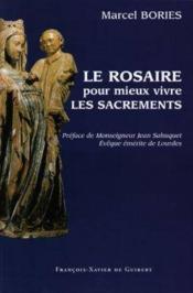 Le rosaire pour mieux vivre les sacrements. - Couverture - Format classique