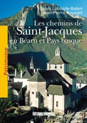 Les Chemins De Saint-Jacques En Bearn Et Pays Basque - Couverture - Format classique