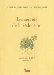 Libres Cahiers Pour La Psychanalyse T.6 ; Les Secrets De La Seduction - Intérieur - Format classique