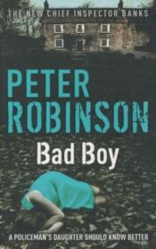 Vente livre :  BAD BOY  - Peter Robinson