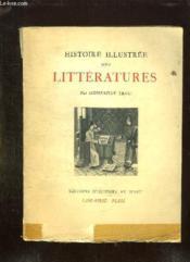 Histoire Illustree Des Litteratures. - Couverture - Format classique