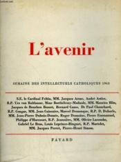 L'Avenir. Semaine Des Intellectuels Catholiques 1963. - Couverture - Format classique