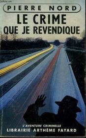 Le Crime Que Je Revendique. Collection L'Aventure Criminelle N° 2. - Couverture - Format classique