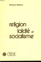 Religion, Laïcite Et Socialisme - Couverture - Format classique