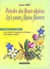Peindre Des Fleurs Alpines - Couverture - Format classique