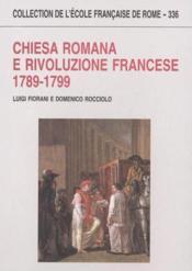 Chiesa Romana E Rivoluzione Francese 1789-1799 - Couverture - Format classique
