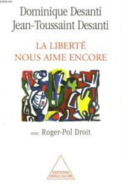 La Liberte Nous Aime Encore - Couverture - Format classique