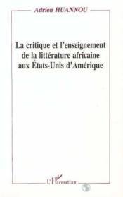 Critique Et L'Enseignement De La Litterature Africaine - Couverture - Format classique