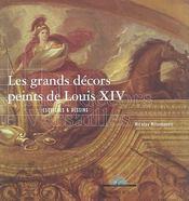 Les grands décors peints de louis xiv ; esquisses et dessins - Intérieur - Format classique