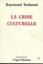 La Crise Culturelle - Couverture - Format classique