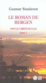 Le roman de Bergen, 1999 crépuscule t.1 - Intérieur - Format classique