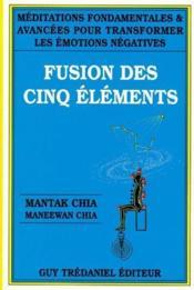 Fusion des cinq éléments ; méditations fondamentales 1 avancées pour transformer les émotions négatives - Couverture - Format classique
