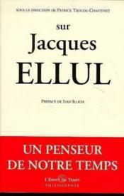 Sur Jacques Ellul - Couverture - Format classique