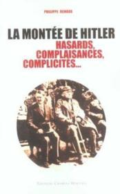 La Montee De Hitler. Hasards, Complaisances, Complicites... - Couverture - Format classique