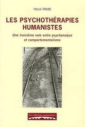 Les psychothérapies humanistes ; une troisieme voie entre psychanalyse et comportementalisme - Couverture - Format classique