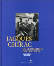 Vente livre :  Jacques Chirac ou le dialogue des cultures  - Collectif