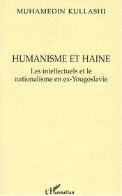 Humanisme et haine ; les intellectuels et le nationalisme en ex-Yougoslavie - Intérieur - Format classique