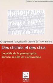Des Cliches Et Des Clics, Le Poids De La Photographie Dans La Societe De L'Information - Couverture - Format classique