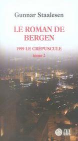 Le Roman De Bergen, 1999 Crepuscule T.2 - Intérieur - Format classique