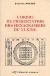 L'ordre de presentation des hexagrammes du yi king - Couverture - Format classique